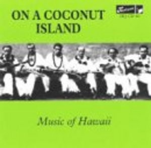 On A Coconut Island: Music Of Hawaii album cover