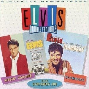 Kissin' Cousins-Clambake-Stay Away Joe album cover
