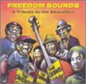 Freedom Sounds: A Tribute To The Skatalites album cover