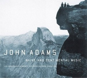 Adams: Naive And Sentimental Music album cover
