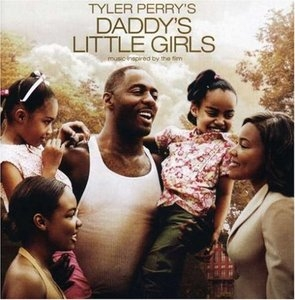 Tyler Perry's Daddy's Little Girls: Music Inspired By The Film album cover