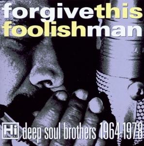 Forgive This Foolish Man: Hi Records' Deep Soul album cover