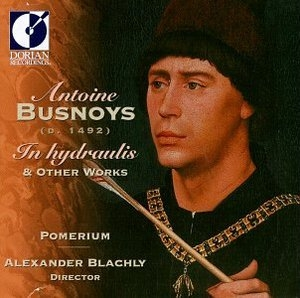 Busnoys: In Hydraulis & Other Works album cover