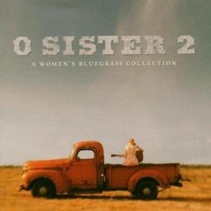 O Sister 2: A Women's Bluegrass Collection album cover