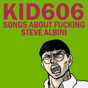 Songs About Fucking Steve Albini album cover