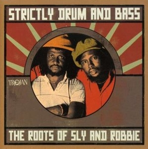 Strictly Drum & Bass: The Roots Of Sly & Robbie album cover