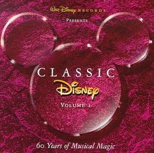 Classic Disney, Volume I: 60 Years of Musical Magic album cover