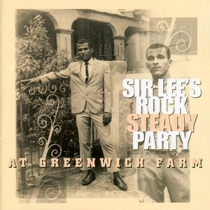 Sir Lee's Rock Steady Party-At Greenwich Farm album cover