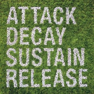 Attack Decay Sustain Release album cover