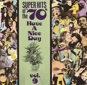 Super Hits of the '70s: Have a Nice Day, Vol.9 album cover