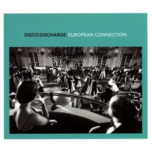 Disco Discharge: European Connection album cover