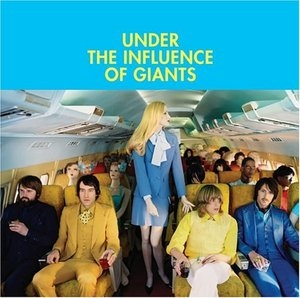 Under The Influence Of Giants album cover