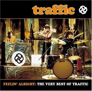 Feelin' Alright: The Very Best Of Traffic album cover