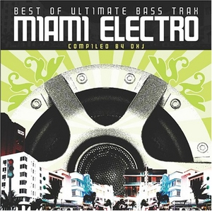 Best Of Ultimate Bass Trax: Miami Electro album cover