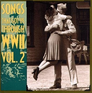 Songs That Got Us Through World War II Vol.2 album cover
