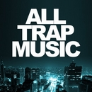 All Trap Music album cover
