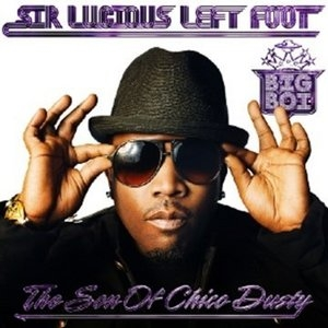 Sir Lucious Left Foot...The Son Of Chico Dusty album cover