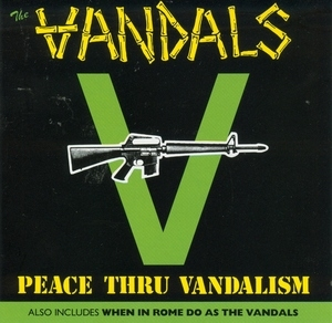 Peace Thru Vandalism-When In Rome Do As The Vandals album cover