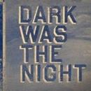 Dark Was The Night album cover