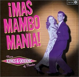 ¡Mas Mambo Mania!: More Kings and Queens of Mambo album cover