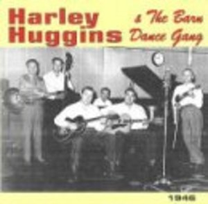 Harley Huggins And The Barn Dance Gang album cover
