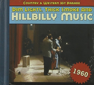 Dim Lights, Thick Smoke & Hillbilly Music: Country & Western Hit Parade 1960 album cover