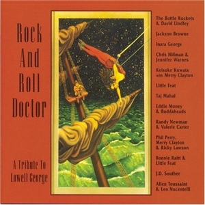 Rock And Roll Doctor: A Tribute To Lowell George album cover