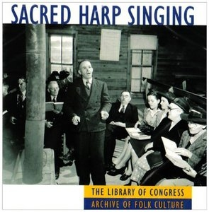 Sacred Harp Singing: The Library Of Congress Archive Of Folk Culture album cover