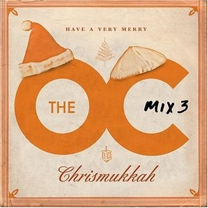Music From The O.C.: Mix 3: Have A Very Merry Chrismukkah album cover
