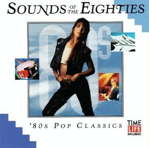 Sounds Of The Eighties: 80's Pop Classics album cover