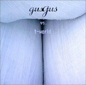 Gus Gus Vs. T-World album cover