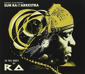 Marshall Allen Presents Sun Ra and His Arkestra: In the Orbit of Ra album cover