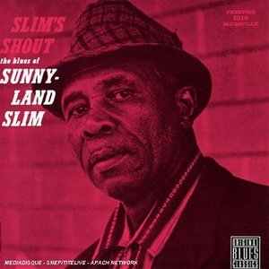Slim's Shout: The Blues Of Sunnyland Slim album cover