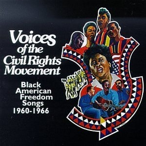 Voices Of The Civil Rights Movement: Black American Freedom Songs 1960-1966 album cover