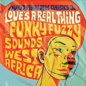 World Psychedelic Classics 3: Love's A Real Thing album cover