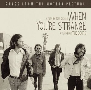 When You're Strange (Songs From The Motion Picture) album cover