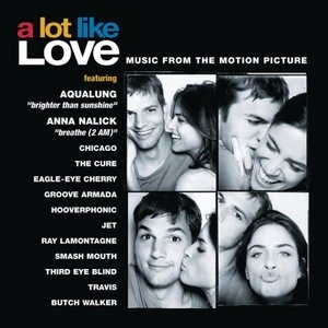 A Lot Like Love: Music From The Motion Picture album cover
