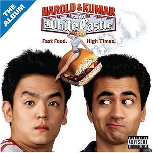Harold & Kumar Go To White Castle (Soundtrack) album cover