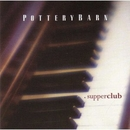 Pottery Barn: Supperclub album cover