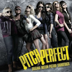 Pitch Perfect (Original Motion Picture Soundtrack) album cover