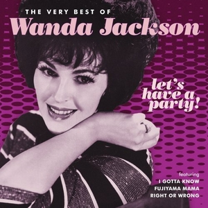 Let's Have A Party: The Very Best Of Wanda Jackson album cover