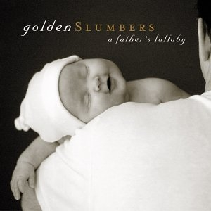 Golden Slumbers: A Father's Lullaby album cover