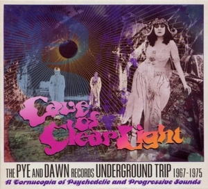 Cave Of Clear Light: The Pye And Dawn Records Underground Trip 1967-1975 album cover