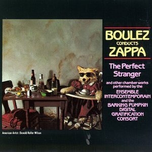 Boulez Conducts Zappa-The Perfect Stranger album cover