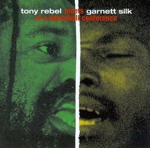 Tony Rebel Meets Garnett Silk In A Dancehall Conference album cover