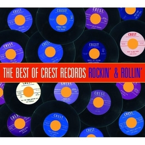 The Best Of Crest Records: Rockin' & Rollin' album cover