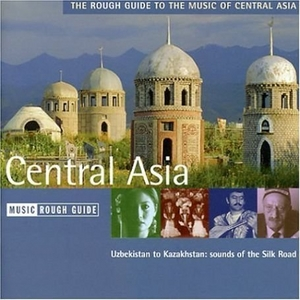 The Rough Guide To The Music Of Central Asia album cover