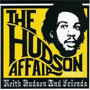 The Hudson Affair: Keith Hudson & Friends album cover