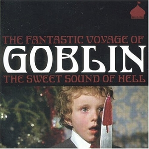 Fantastic Voyage Of Goblin: The Sweet Sound Of Hell album cover