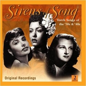 Sirens Of Song: Torch Songs Of The '30s & '40s album cover